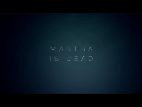 Анонсирован хоррор Martha is Dead