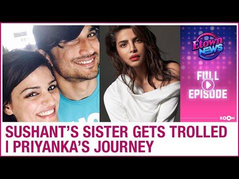 Sushant's sister Shweta gets trolled | Priyanka Chopra's journey | E-Town News