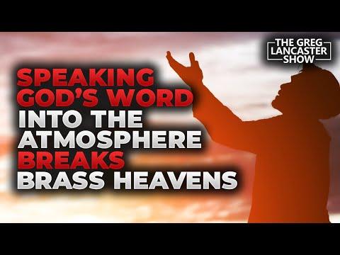 Speaking God's Word into the Atmosphere Breaks Brass Heavens