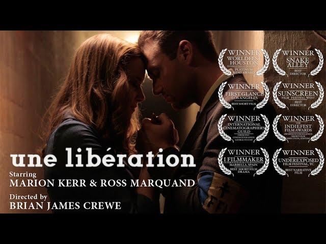 UNE LIBÉRATION (Ross Marquand & Marion Kerr) - a Film Crewe Short