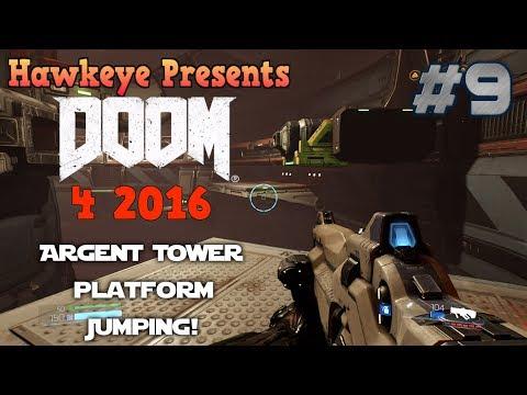 Doom 4 - 2016 - Episode #9 - Argent Tower Platform Jumping!