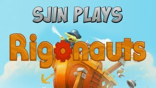 Sjin Plays: Rigonauts