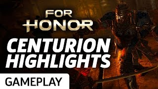 For Honor - Centurion Highlights Gameplay