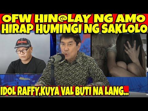 IDOL RAFFY,KUYA VAL, HINA-LAY NG AMO ANG OFW AT HIRAP MAKAHINGI NG SAKLOLO -  (2020)