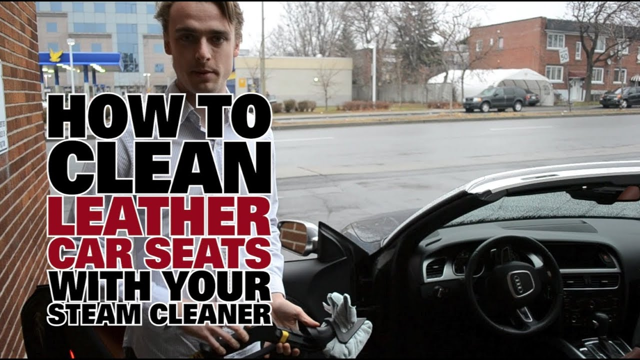 vid os populaire how to steam clean leather car seats. Black Bedroom Furniture Sets. Home Design Ideas