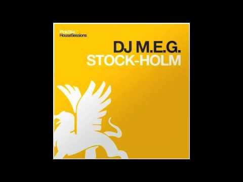 DJ M.E.G. - STOCK-HOLM ( ORIGINAL MIX )