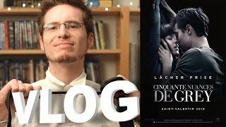 Vlog - Cinquante Nuances de Grey