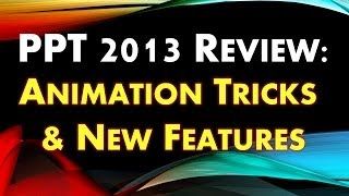 PowerPoint 2013 Animation Tutorial - Animation Tricks, Transitions, and New Features