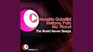 The World Never Sleeps - Maurizio Gubellini Vs Stefano Pain Club Mix
