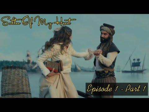 Download Sultan Of My Heart | Episode 1 - Part 1