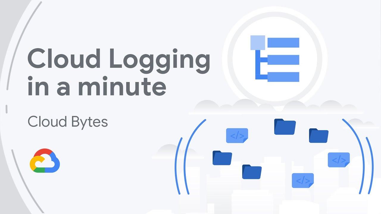 Cloud Logging in a Minute