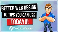 Better Web Design - 10 Tips You Can Use TODAY!