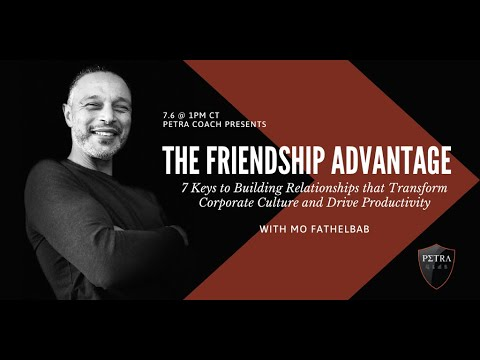 "Petra Coach Presents, ""The Friendship Advantage with Mo Fathelbab"""