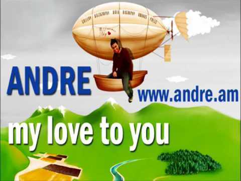 "ANDRE ""MY LOVE TO YOU"" Armenian Pop Star ANDRE [MY LOVE TO YOU]"