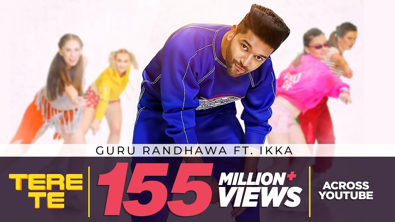 Latest Punjabi Song Tere Te Sung By Guru Randhawa Ft  Ikka