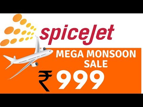 SPICEJET MEGA MONSOON SALE ONLY RS. 999 | SPICEJET FLIGHT SALE | MEGA MONSOON FLIGHT SALE
