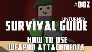 Unturned Survival Guide 002: How To Use Weapon Attachments