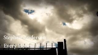 Every Hour - Stephen Anderson
