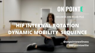 Hip Internal Rotation Dynamic Mobility Seqeunce
