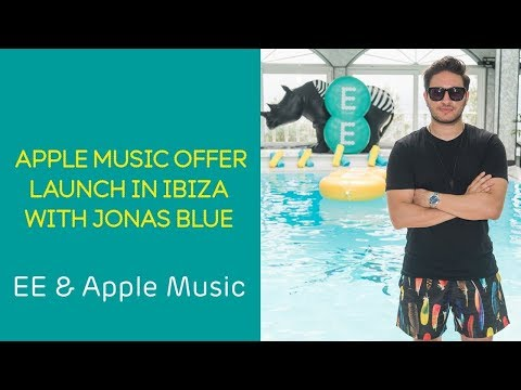 EE launches new Apple Music offer at DJ Jonas Blue's Ibiza birthday event
