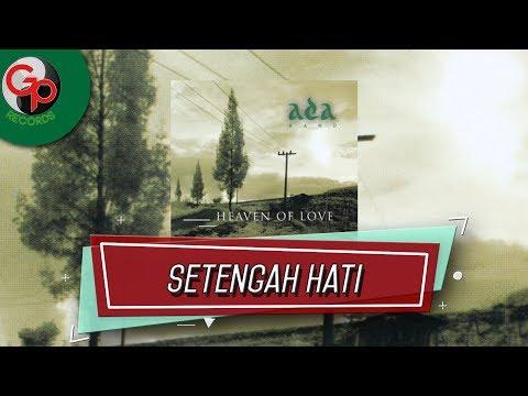Ada Band - Setengah Hati (Audio Lirik)