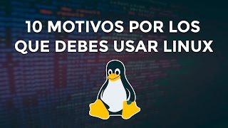 10 motivos por los que deberías usar Linux