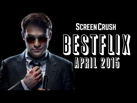 Best of Netflix Instant For April 2015  Bestflix