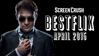Best of Netflix Instant For April 2015 - Bestflix