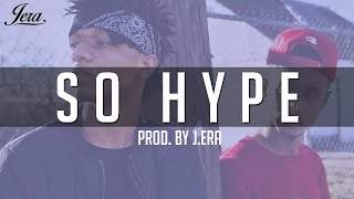 Rae Sremmurd Type Beat - So Hype (Prod. By J.ERA) *Download*