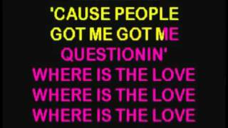 Repeat youtube video Where is the love lyrics