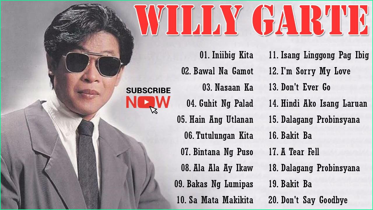 Willy Garte Nonstop Songs 2021 -   OPM Tagalog Love Songs Full Album