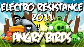 Electro Resistance - Angry Birds (Original Mix)