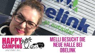 Melli besucht die neue Halle bei Obelink   Happy Camping