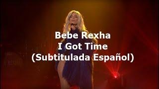 Bebe Rexha - I Got Time (Subtitulada Español)