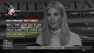 Fact Check: Will the GOP tax plan help ease the cost of childcare?
