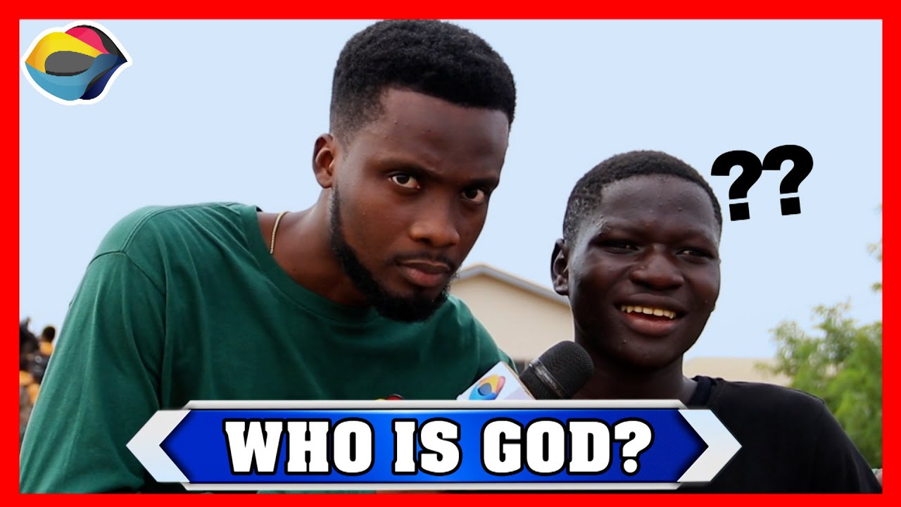 Who is GOD  Street Quiz  Funny Videos  Funny African Videos  African Comedy