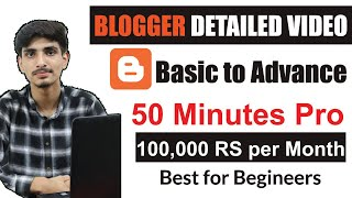 Blogger Basic to Advance Tutorial for Beginners 50 minutes Detail Video | Blogger New Interface 2020