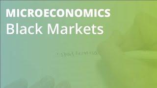 Black Markets | Microeconomics
