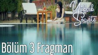Yüksek Sosyete 3. Bölüm Fragman