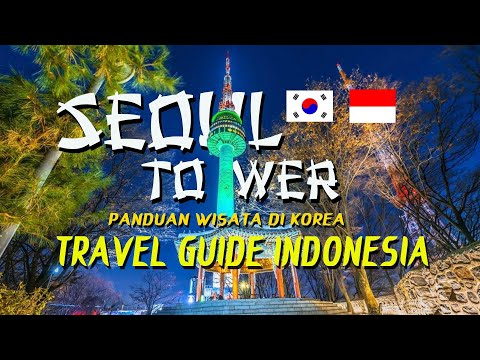 wisata-korea!!!!-..seoul-tower-travel-guide-indonesia