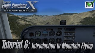 Microsoft Flight Simulator X: Steam Edition - Missions - Tutorial 6: Introduction to Mountain Flying