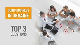 TIPS FOR DOING BUSINESS IN UKRAINE | IS UKRAINE GOOD FOR BUSINESS
