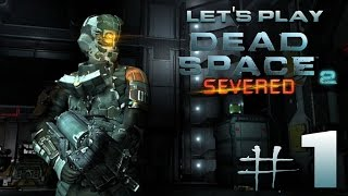 Let's Play Dead Space 2: Severed Ep. 1