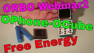 Orbo Webinar 2 - Steorn Orbo Ophone OCube and Powercell presentations