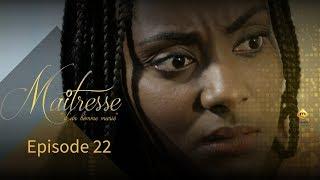 Série - Maitresse d'un homme marié - Episode 22 - VOSTFR