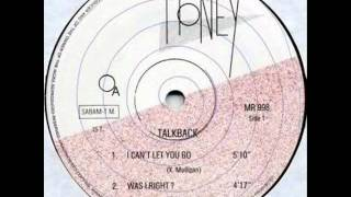 Talkback - I Can't Let You Go
