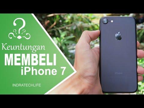 3 Alasan keuntungan beli iPhone 7 - Indonesia ( indratechlife )