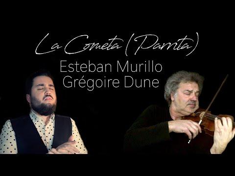 Esteban Murillo & Grégoire Dune - La Cometa (Parrita)