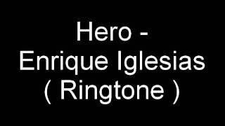 Hero - Enrique Iglesias ( Ringtone )