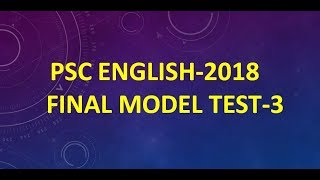 PSC ENGLISH FINAL MODEL TEST-3//100% COMMON ENGLISH SUGGESTION 2018